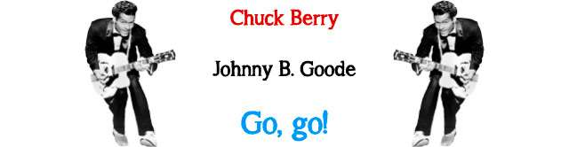 Chuck Berry – Johnny B. Goode