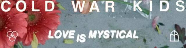 Cold War Kids - Love Is Mystical / So Tied Up 1