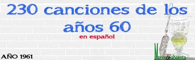 230 canciones de los años 60enespañol. Año 1961