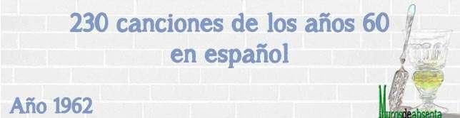 200 canciones de los años 60. Año 1962 en español